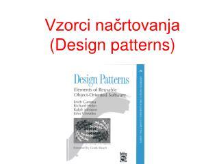 Vzorci načrtovanja (Design patterns)