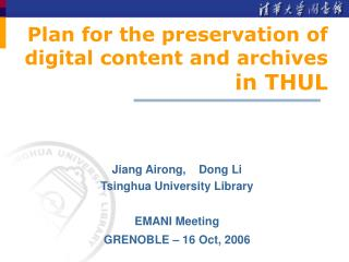 Plan for the preservation of digital content and archives  in THUL