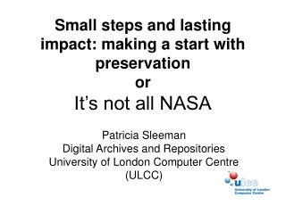 Small steps and lasting impact: making a start with preservation or It's not all NASA