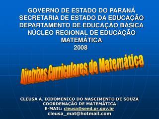 GOVERNO DE ESTADO DO PARANÁ SECRETARIA DE ESTADO DA EDUCAÇÃO DEPARTAMENTO DE EDUCAÇÃO BÁSICA