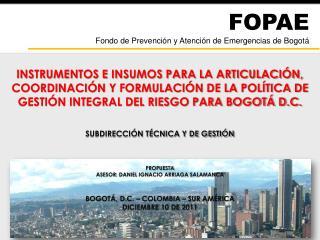 FOPAE Fondo de Prevención y Atención de Emergencias de Bogotá