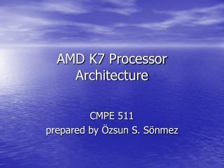 AMD K7 Processor Architecture