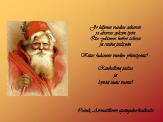 Jo hiljenee vuoden askareet ja aherrus syksyn työn Ota sydämees hetket talviset ja rauha jouluyön