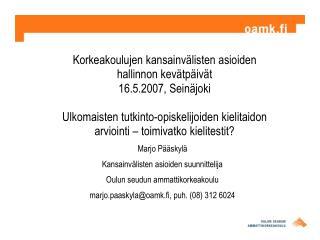 Marjo Pääskylä Kansainvälisten asioiden suunnittelija Oulun seudun ammattikorkeakoulu