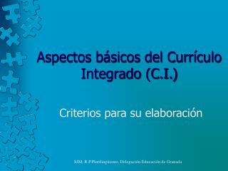 Aspectos básicos del Currículo Integrado (C.I.)