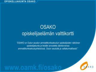 OSAKO  opiskelijaelämän valttikortti