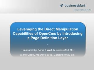 Leveraging the Direct Manipulation Capabilities of OpenCms by Introducing a Page Definition Layer