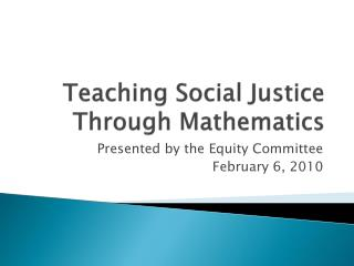 Teaching Social Justice Through Mathematics