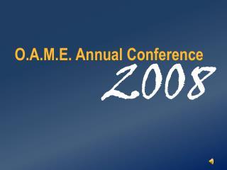 O.A.M.E. Annual Conference