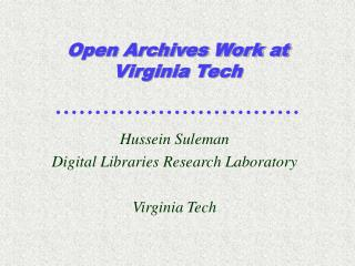 Open Archives Work at Virginia Tech