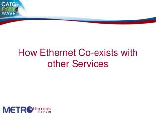 How Ethernet Co-exists with other Services