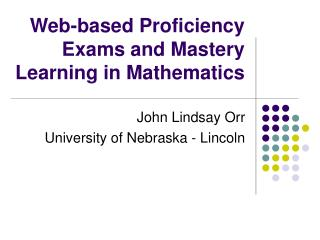 Web-based Proficiency Exams and Mastery Learning in Mathematics