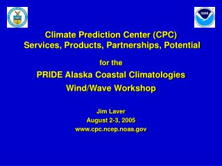 Climate Prediction Center (CPC)  Services, Products, Partnerships, Potential