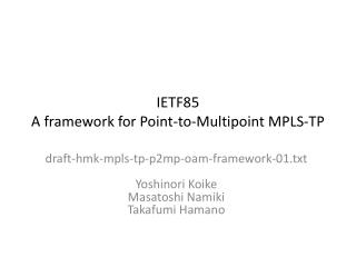 IETF85 A framework for Point-to-Multipoint MPLS-TP