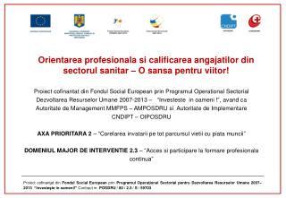 Orientarea profesionala si calificarea angajatilor din sectorul sanitar – O sansa pentru viitor!