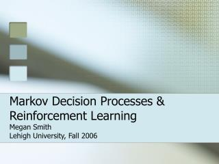 Markov Decision Processes  Reinforcement Learning