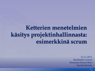 Ketterien menetelmien käsitys projektinhallinnasta: esimerkkinä  scrum