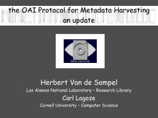 H erbert  V an de  S ompel  Los Alamos National Laboratory – Research Library Carl Lagoze
