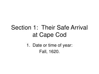 Section 1:  Their Safe Arrival at Cape Cod