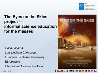 Oana Sandu &  Lars Lindberg Christensen European Southern Observatory ESA/Hubble