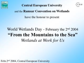 Febr.2 nd  2004, Central European University