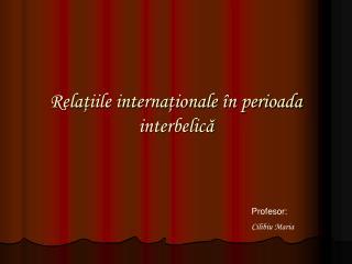 Relaţiile internaţionale în perioada interbelică