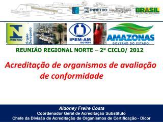 Aldoney  Freire Costa Coordenador Geral de Acreditação Substituto