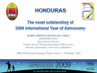 HONDURAS The most outstanding of 2009 International Year of Astronomy