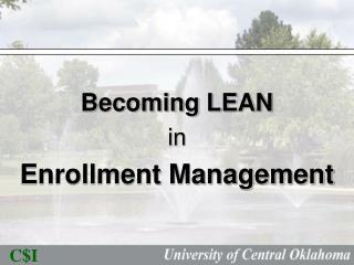 Becoming LEAN  in  Enrollment Management