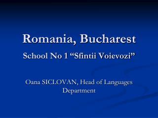 "Romania, Bucharest  School No 1 ""Sfintii Voievozi"""