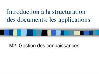 Introduction à la structuration des documents: les applications