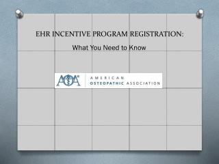 EHR INCENTIVE PROGRAM REGISTRATION: