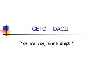 GETO – DACII