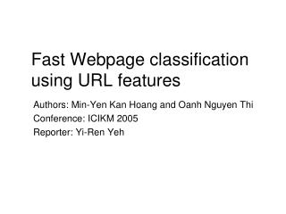 Fast Webpage classification using URL features