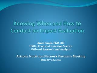 Knowing When and How to Conduct an Impact Evaluation