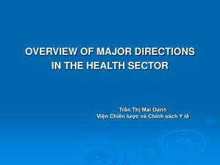 OVERVIEW OF MAJOR DIRECTIONS  IN THE HEALTH SECTOR