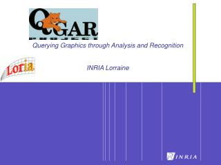 Querying Graphics through Analysis and Recognition INRIA Lorraine