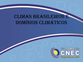 Climas brasileiros e domínios climáticos