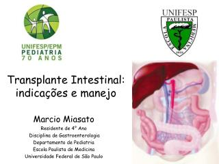 Transplante Intestinal: indicações e manejo