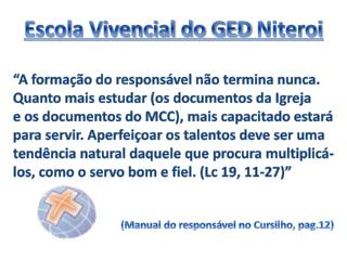"""Escola Vivencial do GED  Niteroi """"A formação do responsável não termina nunca."""