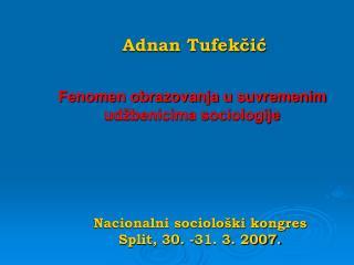 Nacionalni sociolo ki kongres Split, 30. -31. 3. 2007.
