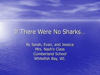 If There Were No Sharks