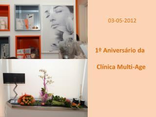 03-05-2012 1º Aniversário da  Clínica Multi-Age