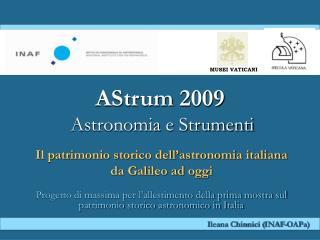 AStrum  2009 Astronomia e Strumenti  Il patrimonio storico dell'astronomia italiana
