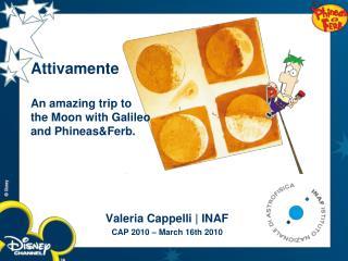 Valeria Cappelli | INAF CAP 2010 – March 16th 2010