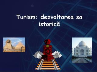 Turism:  dezvoltarea sa istorică
