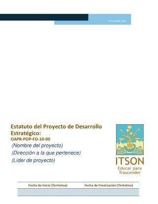 Estatuto del Proyecto de Desarrollo Estratégico:  OAPR-POP-FO-10-00