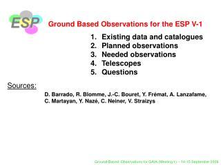 Ground Based Observations for the ESP V-1