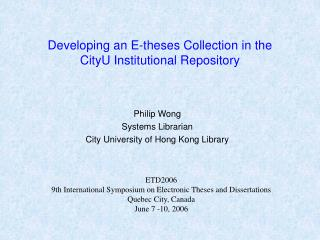 Developing an E-theses Collection in the  CityU Institutional Repository