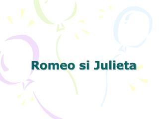Romeo si Julieta